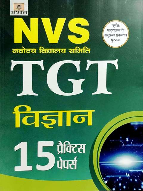 PRABHAT NVS TGT SCIENCE 15 PRACTICE PAPERS