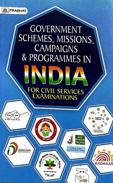 PRABHAT PAPERBACKS GOVERNMENT SCHEMES MISSIONS CAMPAIGNS & PROGRAMMES IN INDIA BY RAKESH SAXENA FOR CIVIL SERVICE EXAMINATIONS