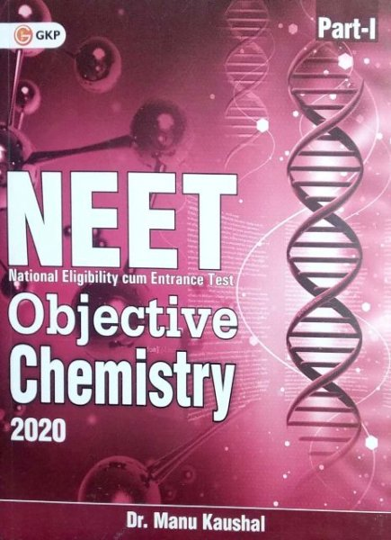 GKP NEET OBJECTIVE CHEMISTRY PART 1 BY Dr. manu kaushal