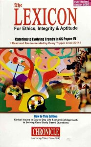 CHRONICLE THE LEXICON FOR ETHICS INTEGRITY & APTITUDE for IAS GS PAPER WRITTEN BY N.N. OJHA NEERAJ KUMAR