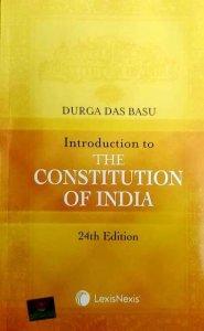 LEXISNEXIS INTRODUCTION TO THE CONSTITUTION OF INDIA BY DURGA DAS BASU 24rd Edition