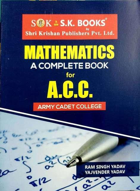 SK ACC Mathematics A Complete book for ACC Entrance exam by Ram Singh Yadav Yajvender Yadav