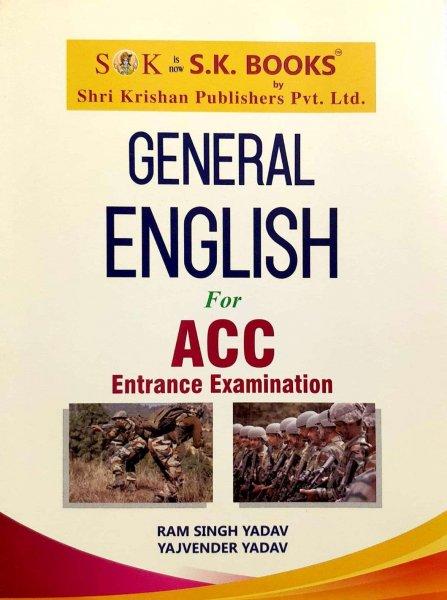 SK General English for ACC Entrance Examination by Ram Singh Yadav Yajvender Yadav