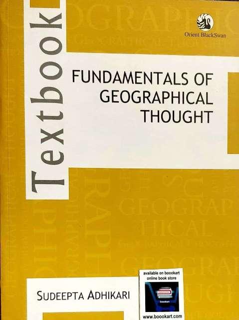 Orient BlackSwan Fundamentals of Geographical Thought written by Supdeepta Adhikari