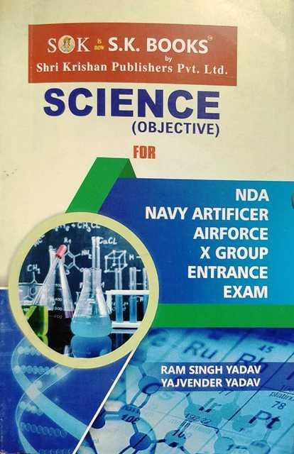 SK Science Objective for NDA Navy Artificer X Group Entrance Exam by Ramsingh Yadav Yajvender Yadav