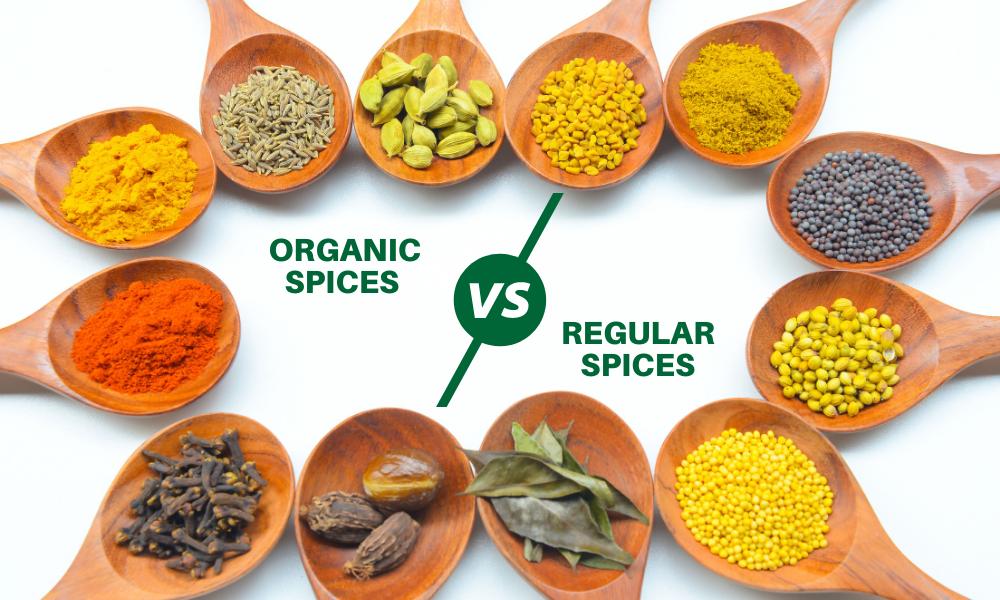 Organic Spices VS Regular Spices